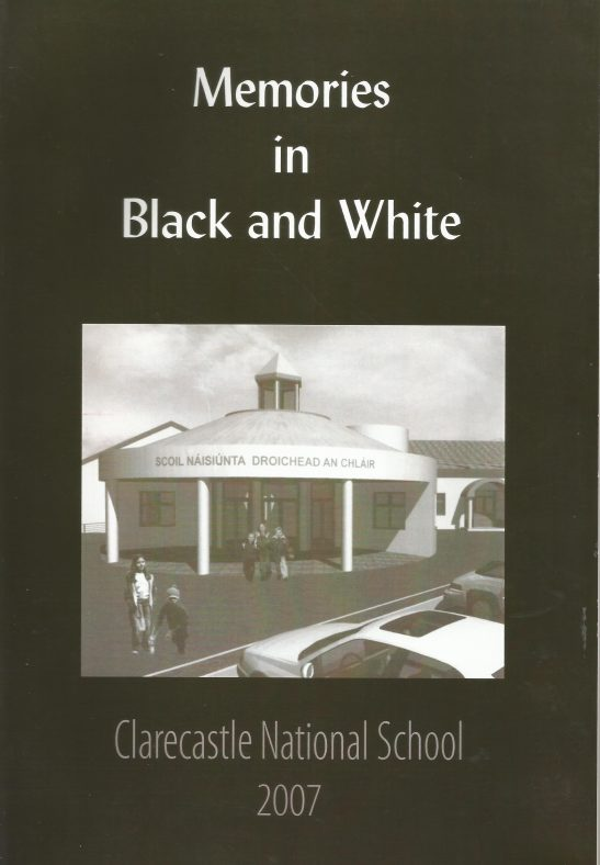 Memories in Black and White -Clarecastle National School 2007